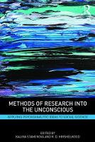 Methods of Research into the Unconscious: Applying Psychoanalytic Ideas to Social Science