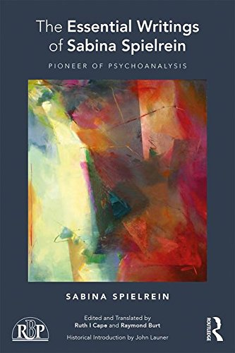The Essential Writings of Sabina Spielrein: Pioneer of Psychoanalysis