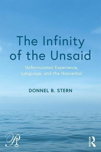 The Infinity of the Unsaid: Unformulated Experience, Language, and the Nonverbal