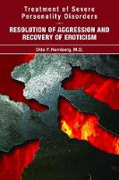 Treatment of Severe Personality Disorders: Resolution of Aggression and Recovery of Eroticism