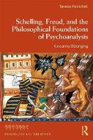 Schelling, Freud and the Philosophical Foundations of Psychoanalysis: Uncanny Belonging