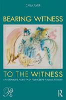 Bearing Witness to the Witness: A Psychoanalytic Perspective on Four Modes of Traumatic Testimony (Psychoanalysis in a New Key Book Series)