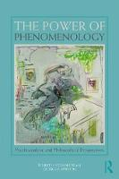 The Power of Phenomenology: Psychoanalytic and Philosophical Perspectives