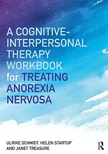 A Cognitive-Interpersonal Therapy Workbook for Treating Anorexia Nervosa: The Maudsley Model