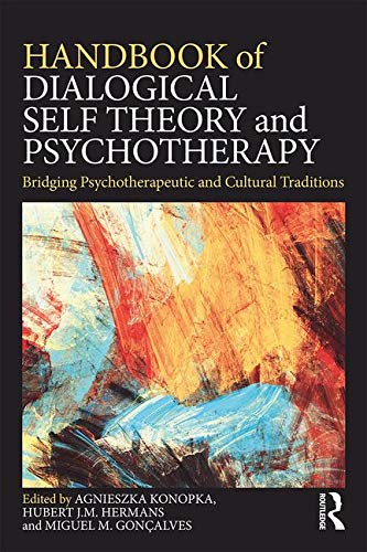 Handbook of Dialogical Self Theory and Psychotherapy: Bridging Psychotherapeutic and Cultural Traditions