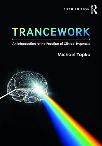 Trancework: An Introduction to the Practice of Clinical Hypnosis