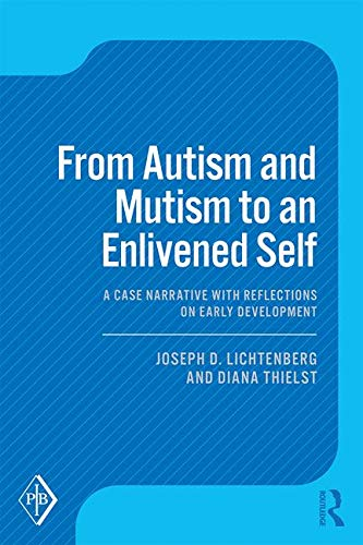 From Autism and Mutism to an Enlivened Self: A Case Narrative with Reflections on Early Development