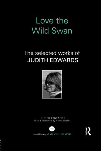 Love the Wild Swan: The selected works of Judith Edwards
