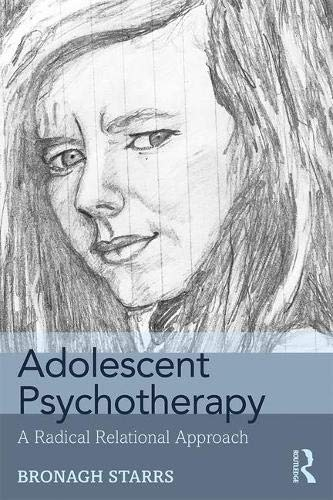 Adolescent Psychotherapy: A Radical Relational Approach