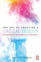 The Art of Creating a Magical Session: Key Elements for Transformative Psychotherapy