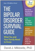 The Bipolar Disorder Survival Guide: Third Edition: What You and Your Family Need to Know