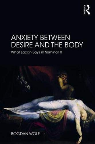 Anxiety Between Desire and the Body: What Lacan Says in Seminar X