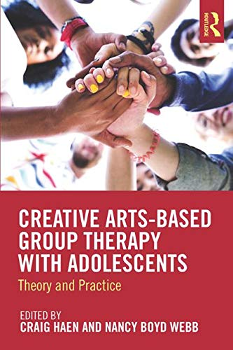 Creative Arts-Based Group Therapy with Adolescents: Theory and Practice
