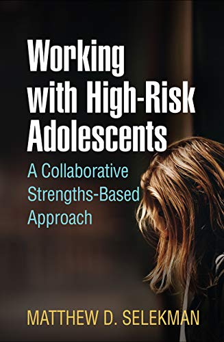 Working with High-Risk Adolescents: A Collaborative Strengths-Based Approach