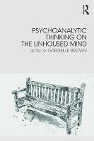 Psychoanalytic Thinking on the Unhoused Mind