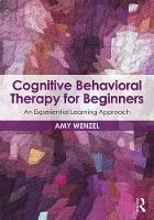 Cognitive Behavioral Therapy for Beginners: An Experiential Learning Approach