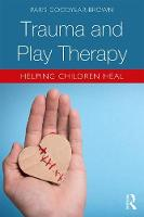 Trauma and Play Therapy: Helping Children Heal