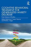 Cognitive Behavioral Treatment for Generalized Anxiety Disorder: From Science to Practice