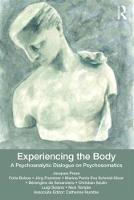Experiencing the Body: A Psychoanalytic Dialogue on Psychosomatics