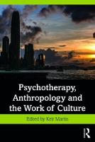 Psychotherapy, Anthropology and the Work of Culture