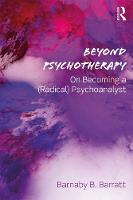 Beyond Psychotherapy: On Becoming a (Radical) Psychoanalyst