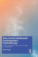 Time-Limited Adolescent Psychodynamic Psychotherapy: A Developmentally-Focussed Psychotherapy for Young People