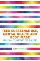 Teen Substance Use, Mental Health and Body Image: Practical Strategies for Support