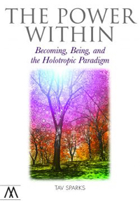 The Power Within: Becoming, Being, and the Holotropic Paradigm