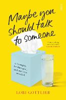 Maybe You Should Talk to Someone: A therapist, <i>her</i> therapist, and our lives revealed