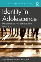 Identity in Adolescence: Fourth edition: The Balance between Self and Other