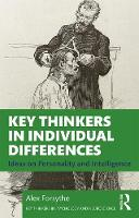 Key Thinkers in Individual Differences: Ideas on Personality and Intelligence