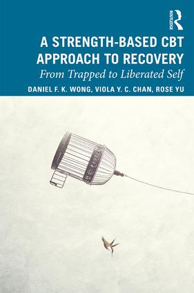 A Strength-Based CBT Approach to Recovery: From Trapped to Liberated Self