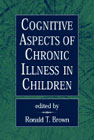 Cognitive aspects of clinical illness in children: