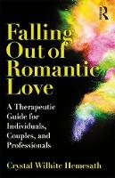 Falling Out of Romantic Love: A Therapeutic Guide for Individuals, Couples, and Professionals