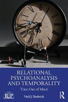 Relational Psychoanalysis and Temporality: Time Out of Mind