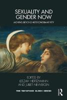 Sexuality and Gender Now: Moving Beyond Heteronormativity