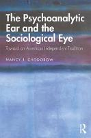 The Psychoanalytic Ear and the Sociological Eye: Toward an American Independent Tradition