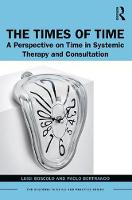 The Times of Time: A Perspective on Time in Systemic Therapy and Consultation