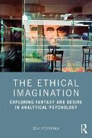 The Ethical Imagination: Exploring Fantasy and Desire in Analytical Psychology