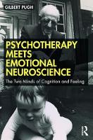 Psychotherapy Meets Emotional Neuroscience: The Two Minds of Cognition and Feeling