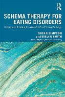 Schema Therapy for Eating Disorders: Theory and Practice for Individual and Group Settings