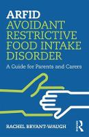 ARFID Avoidant Restrictive Food Intake Disorder: A Guide for Parents and Carers