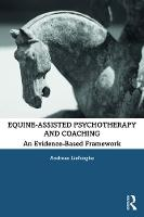 Equine-Assisted Psychotherapy and Coaching: An Evidence-Based Framework