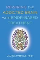 Rewiring the Addicted Brain with EMDR-Based Treatment
