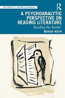 A Psychoanalytic Perspective on Reading Literature: Reading the Reader