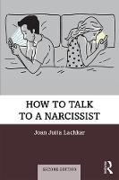 How to Talk to a Narcissist: Second Edition