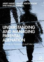 Understanding and Managing Parental Alienation: A Guide to Assessment and Intervention