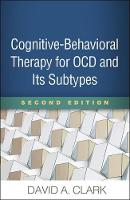 Cognitive-Behavioral Therapy for OCD and Its Subtypes: Second Edition