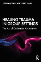Healing Trauma in Group Settings: The Art of Co-Leader Attunement