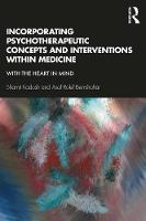 Incorporating Psychotherapeutic Concepts and Interventions Within Medicine: With the Heart in Mind